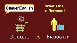 Clearer English Vocab - Bought vs brought