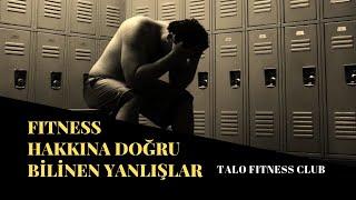 FİTNESS HAKKINDA DOĞRU BİLİNEN YANLIŞLAR ( FİTNESS EFSANELERİ )