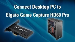 Elgato Game Capture HD60 Pro - How to Set Up  PC Recording