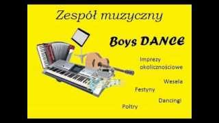 BOYS DANCE - Nie liczę godzin i lat