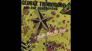 Watch George Thorogood  The Destroyers Huckle Up Baby video