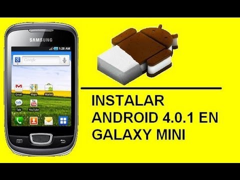 ANDROID | Tutorial actualizar Galaxy Mini a 4.0