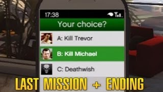 Grand Theft Auto 5 / GTA 5 - Final Mission: The Time's Come + Ending B [Kill Michael]