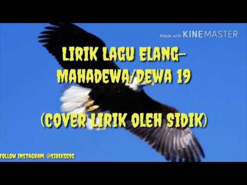 Lirik Lagu Elang - Mahadewa/Dewa 19 (Cover Lik Oleh Sidik) #9