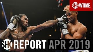 SHO REPORT: April 2019 | SHOWTIME Boxing