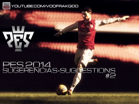 • Pes 2014 : Suggestions-Sugerencias Parte 2