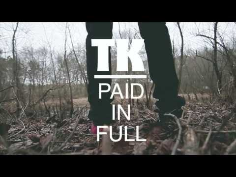 TK - Paid In Full [PicturePerfect Submitted]