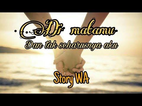 Story WA || Dan Tak Seharusnya Aku ( Lirik Di Matamu )