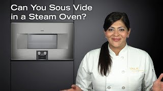 Can You Sous Vide in a Steam Oven?