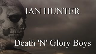 Watch Ian Hunter Death n Glory Boys video