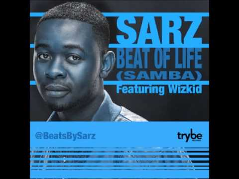 Sarz - Samba (Beat Of Life) ft. Wizkid