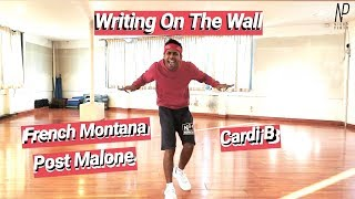 Writing on the Wall | French Montana ft. Post Malone, Cardi B | Nicky Pinto | Dance choreography
