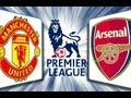 Manchester United 2 - 1 Arsenal 03/11/12