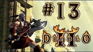 Diablo 2 LoD - №13 - Ания и смерть Нихлатака.  Варвар.  Хардкор.
