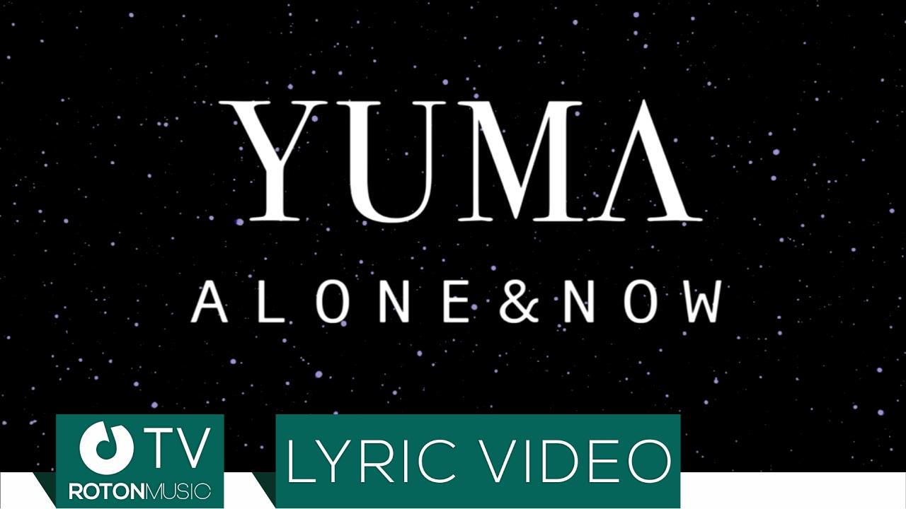 YUMA - Alone & Now (Lyric Video)