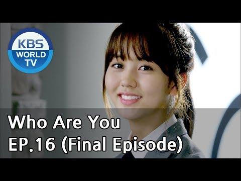 Download  Who Are You   후아유 EP.16Final Episode SUB : KOR, ENG, CHN, MLY, VIE, IND Gratis, download lagu terbaru