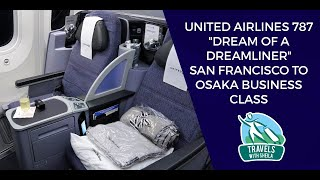 "United Airlines 787 ""Dream of a Dreamliner"" San Francisco to Osaka Business Class"