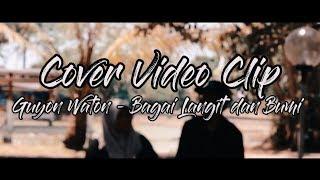 Cover Video Clip - Bagai Langit dan Bumi (Guyon Waton)