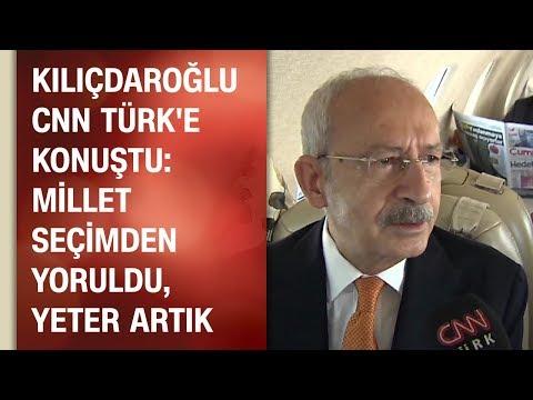 Kemal Kılıçdaroğlu, CNN TÜRK'e konuştu: Millet seçimden yoruldu, yeter artık