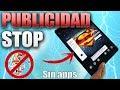 Como Eliminar la Publicidad de tu Android Sin Aplicaciones / Tutorial 2017