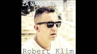 Robert Klim - Za nami miłość jest (Audio)