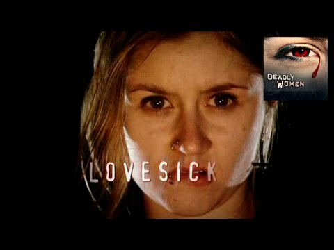 DEADLY WOMEN | Love Sick | Full Episode