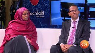 TechTalk with Solomon S13 Ep8 - MoST/MCIT ministers Dr. Getahun & W/ro Ubah - ICT Expo 2018 (Part 2)
