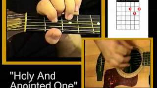 "Christian Guitar Chords - ""Holy and Anointed One"""