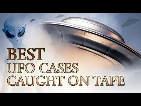 Best UFO Cases Caught On Tape