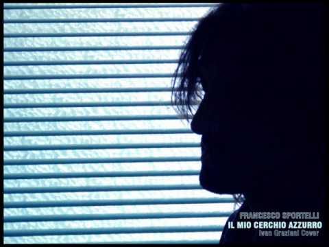 Ivan Graziani - Il Mio Cerchio Azzurro