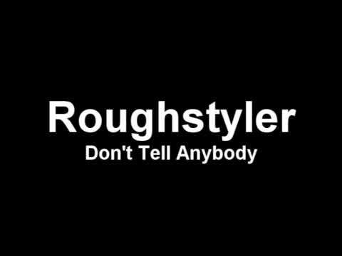 Roughstyler - Don't Tell Anybody (Original Mix)