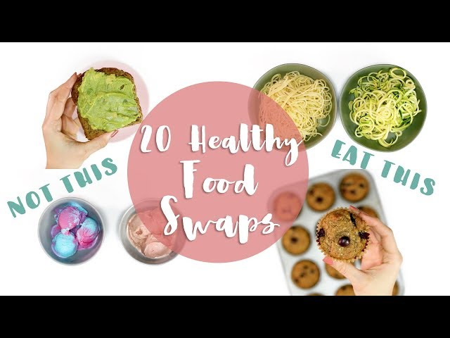 20 Healthy Food Swaps  Easy Food Life Hacks