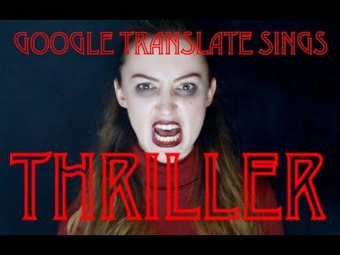 "Google Translate Sings: ""Thriller"" by Michael Jackson #1"