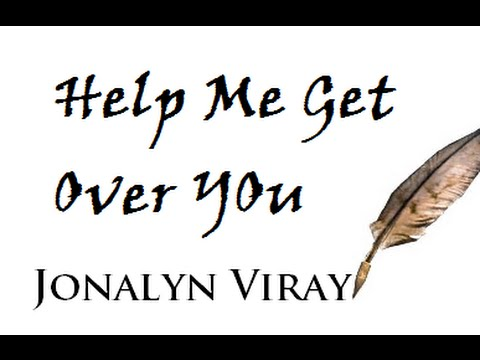 Help Me Get Over You By Jonalyn Viray (with Lyrics!) video