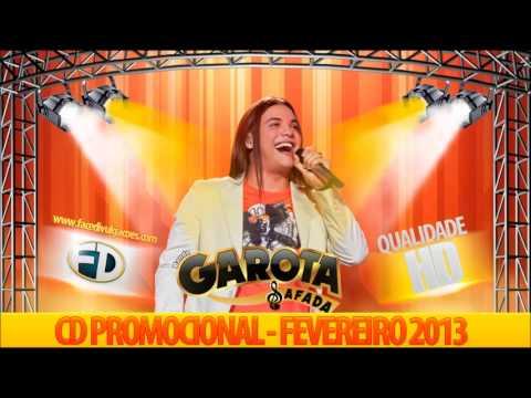 Garota Safada - Fevereiro de 2013 - CD Completo - HD