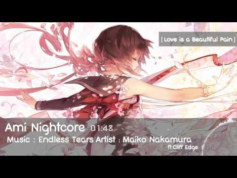 [Nightcore] Endless Tears - Maiko Nakamura ft. Cliff Edge