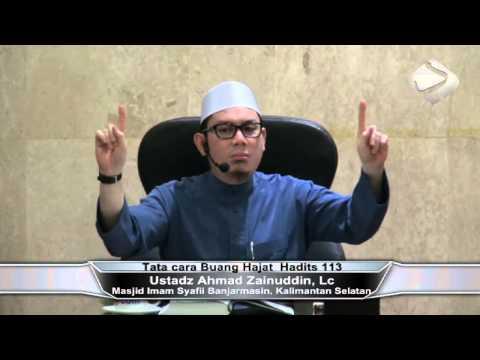 Tata Cara Buang Hajat  Hadits 111, 112, 113 & 114 - Ustadz Ahmad Zainuddin, Lc