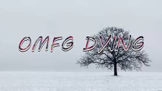 download lagu Omfg Dying  1 Hour Version gratis