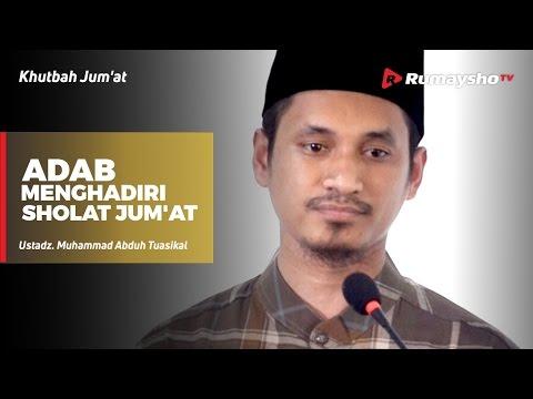 Khutbah Jum'at : Adab Menghadiri Shalat Jum'at - Ustadz M Abduh Tuasikal