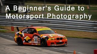 How-to: A Beginner's Guide to Motorsport Photography