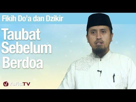 Taubat Sebelum Berdoa Ustadz Abdullah Zaen MA