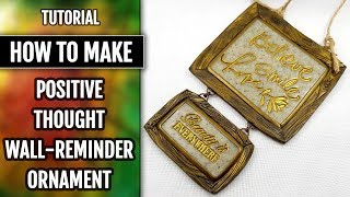 Special Video! How to Make Positive Thought Wall-Reminder Ornament!