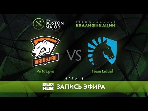 Virtus.pro vs Team Liquid, Boston Major Qualifiers - Europe Playoff - Game 3 [v1lat, GodHunt]