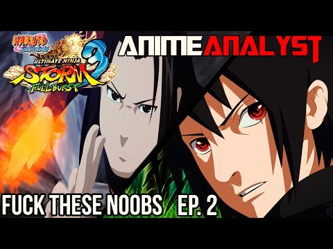 ★Fuck These Noobs★ Episode 2 Naruto STORM 3 Full Burst