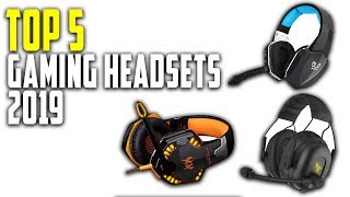 Top 5 Gaming Headsets to 2019