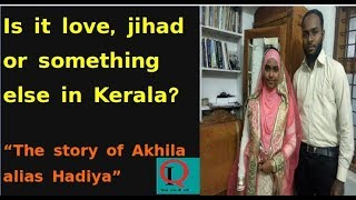 Is it love, jihad or something else in Kerala? Akhila Hadiya case Explained In Hindi