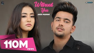 Without You : Jass Manak (Official Video) Satti Dhillon | Latest Punjabi Songs 2018 | Geet MP3