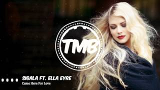 Sigala ft. Ella Eyre - Came Here For Love | [TMB]