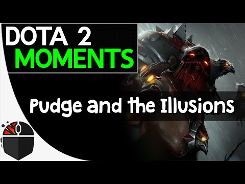 Dota 2 Moments - Pudge and the Illusions