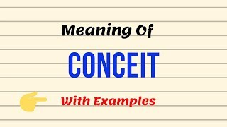Meaning Of Conceit | Synonyms, Antonyms | Examples | Adjective, Adverb | Urdu/Hindi